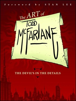 The Art of Todd McFarlane: The Devil's in the Details Cover