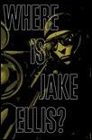 WHERE IS JAKE ELLIS? #3 (of 5)
