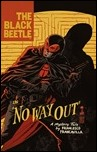 THE BLACK BEETLE VOLUME 1: NO WAY OUT HC