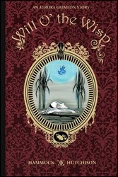 An Aurora Grimeon Story: Will O' the Wisp Cover