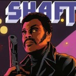 Shaft #1 by David F. Walker & Bilquis Evely Coming in December