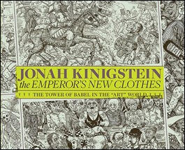 "Jonah Kinigstein's The Emperor's New Clothes: The Tower of Babel in the ""Art"" World"