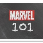 Quiet Please, Class Is Now In Session With MARVEL 101
