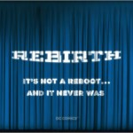 REBIRTH Details Revealed by DC Entertainment – Begins in June 2016