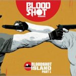 "Preview: Bloodshot Reborn #14 – ""Bloodshot Island"" Begins"